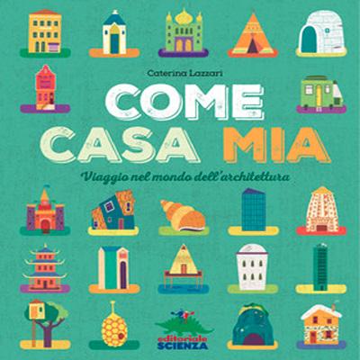 Copertina del libro Come a Casa Mia - Viaggio nel mondo dell'architettura